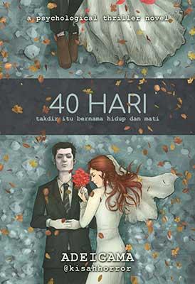 40 hari Takdir itu bernama hidup dan mati